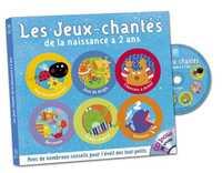 LES JEUX-CHANTES DE LA NAISSANCE A 2 ANS