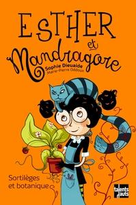 ESTHER ET MANDRAGORE - SORTILEGES ET BOTANIQUE