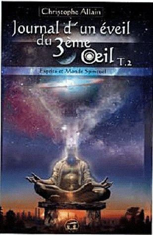 JOURNAL D'UN EVEIL DU 3EME OEIL (TOME 2)