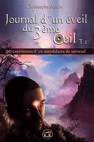 JOURNAL D'UN EVEIL DU 3EME OEIL (TOME 1)