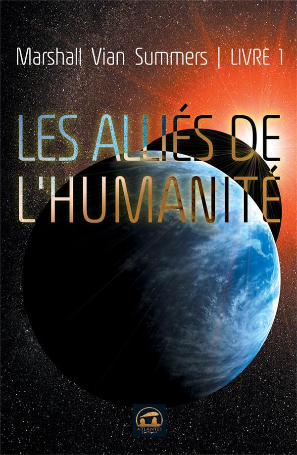 LES ALLIES DE L'HUMANITE (LIVRE 1)
