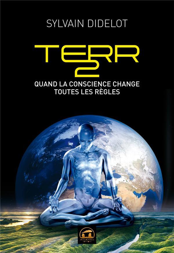 TERR2, QUAND LA CONSCIENCE CHANGE TOUTES LES REGLES