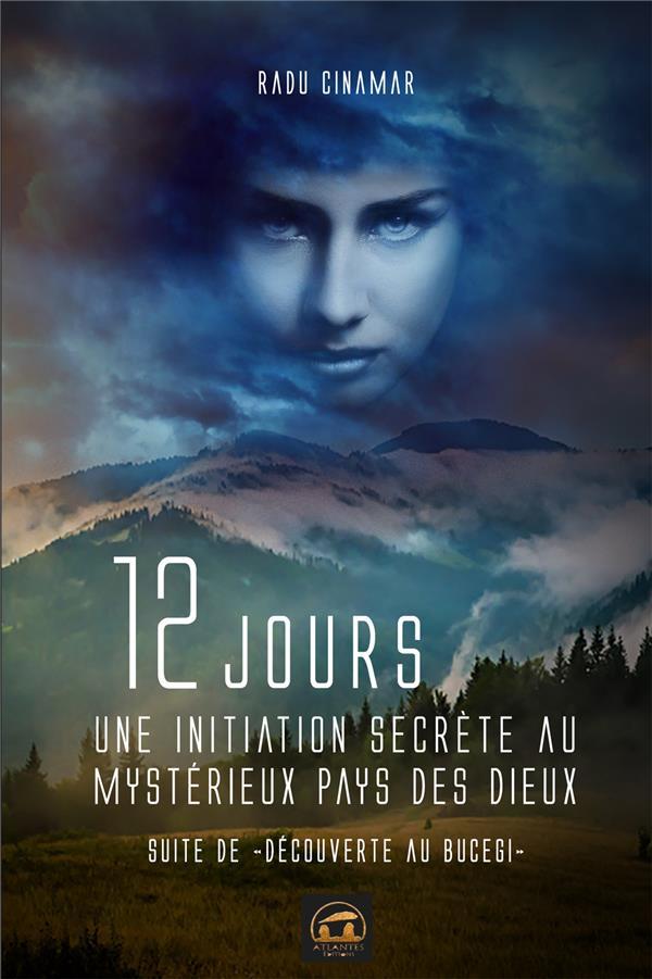 12 JOURS UNE INITIATION SECRETE AU MYSTERIEUX PAYS DES DIEUX