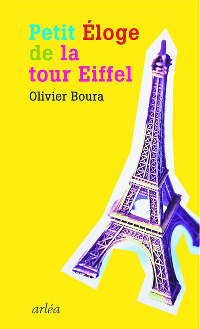 PETIT ELOGE DE LA TOUR EIFFEL