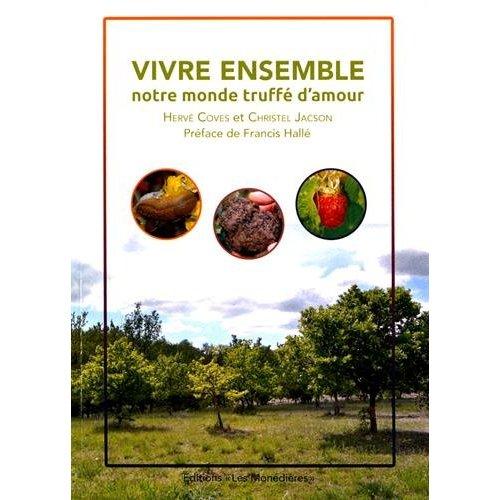 VIVRE ENSEMBLE, UN MONDE TRUFFE D'AMOUR