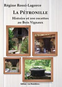 """""""LA PETRONILLE"""" HISTOIRE ET 100 RECETTES AU BOIS VIGNAUD"""