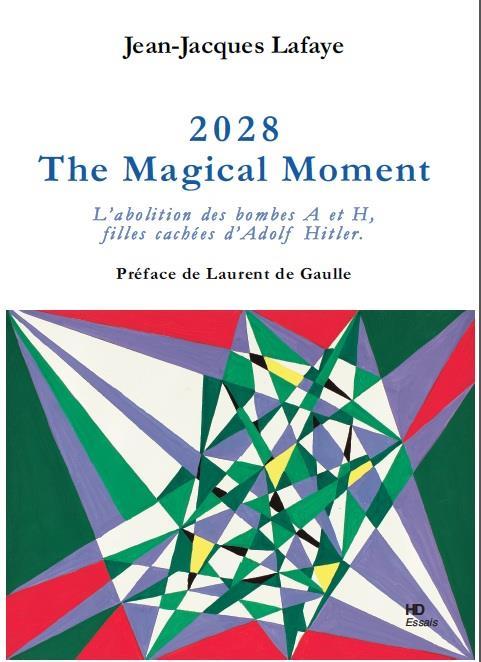 2028 THE MAGICAL MOMENT - L'ABOLITION DES BOMBES A ET H, FILLES CACHEES D'HITLER