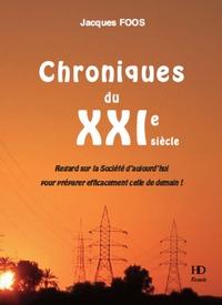 CHRONIQUES DU XXIEME SIECLE - REGARD SUR LA SOCIETE D'AUJOURD'HUI POUR PREPARER EFFICACEMENT CELLE D