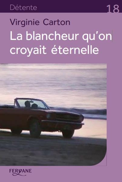 LA BLANCHEUR QU'ON CROYAIT ETERNELLE