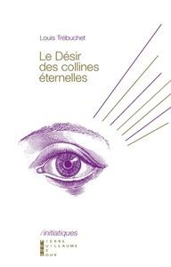LE DESIR DES COLLINES ETERNELLES