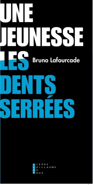 UNE JEUNESSE LES DENTS SERREES