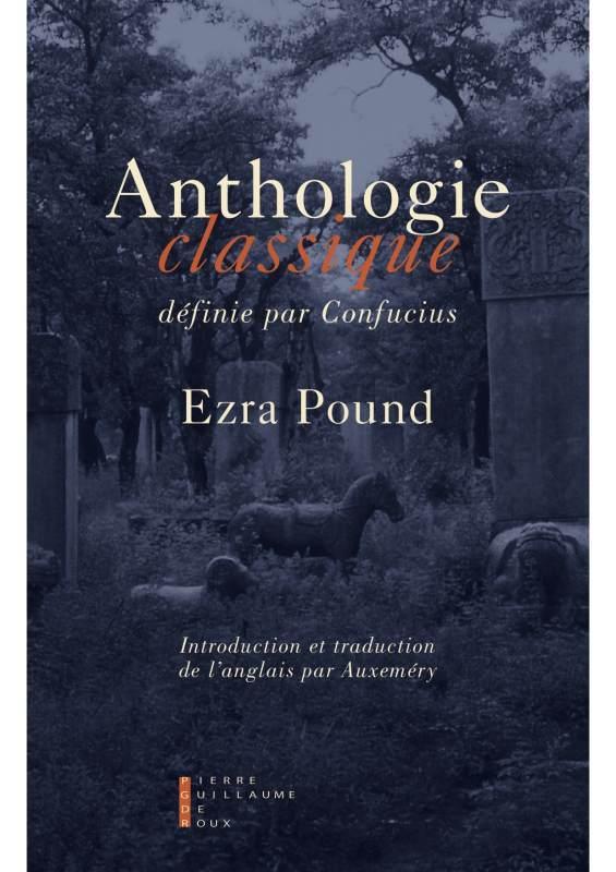 ANTHOLOGIE CLASSIQUE DEFINIE PAR CONFUCIUS