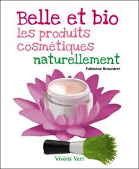 BELLE ET BIO - LES PRODUITS COSMETIQUES NATURELLEMENT