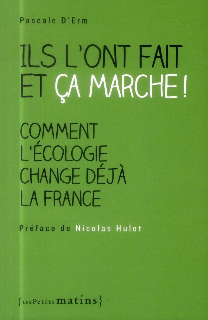 ILS L'ONT FAIT ET CA MARCHE ! COMMENT L'ECOLOGIE CHANGE DEJA LA FRANCE