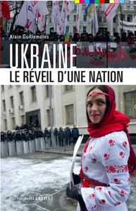 UKRAINE - LE REVEIL D'UNE NATION