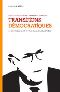 TRANSITIONS DEMOCRATIQUES. CONVERSATIONS AVEC DES CHEFS D'ETATS