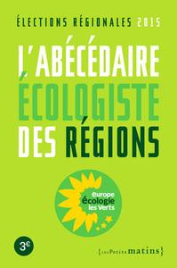 L'ABECEDAIRE ECOLOGISTE DES REGIONS