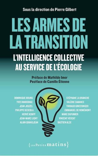 LES ARMES DE LA TRANSITION - L'INTELLIGENCE COLLECTIVE AU SERVICE DE L'ECOLOGIE