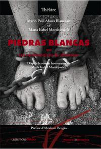 THEATRE : PIEDRAS BLANCAS OU LES TORTIONNAIRES DU DICTATEUR