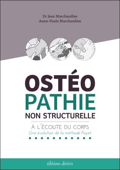 OSTEOPATHIE NON STRUCTURELLE - A L'ECOUTE DU CORPS - UNE EVOLUTION DE LA METHODE POYET