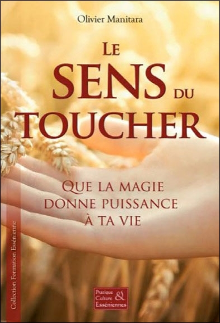 LE SENS DU TOUCHER - QUE LA MAGIE DONNE PUISSANCE A TA VIE