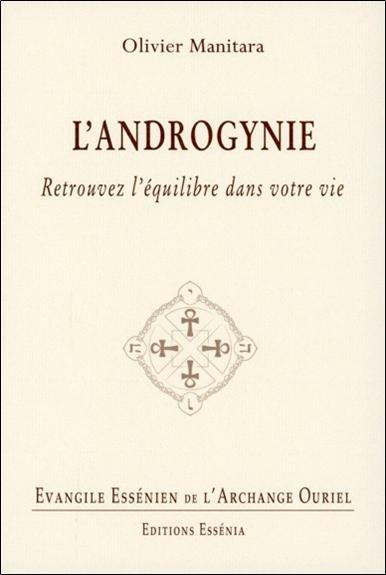 EVANGILE ESSENIEN - TOME 24 - L'ANDROGYNIE - RETROUVEZ L'EQUILIBRE DANS VOTRE VIE