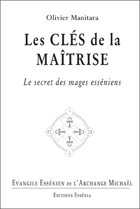 EVANGILE ESSENIEN - TOME 25 - LES CLES DE LA MAITRISE