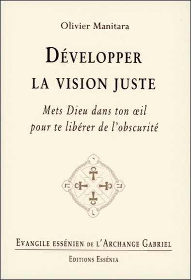 DEVELOPPER LA VISION JUSTE - EVANGILE ESSENIEN T30