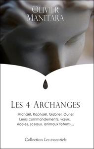 LES 4 ARCHANGES - MICHAEL, RAPHAEL, GABRIEL, OURIEL - LEURS COMMANDEMENTS, VOEUX, ECOLES, SCEAUX, AN