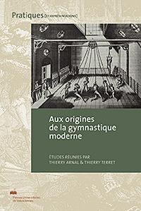 AUX ORIGINES DE LA GYMNASTIQUES MODERNE