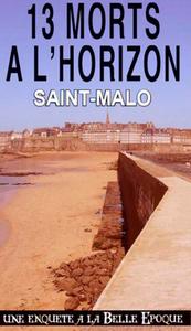 13 MORTS A L'HORIZON (034) SAINT-MALO