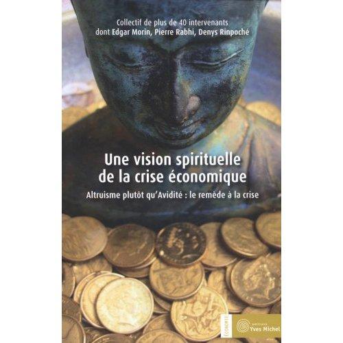 UNE VISION SPIRITUELLE DE LA CRISE ECONOMIQUE
