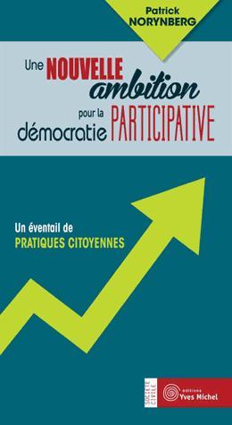 UNE NOUVELLE AMBITION POUR LA DEMOCRATIE PARTICIPATIVE