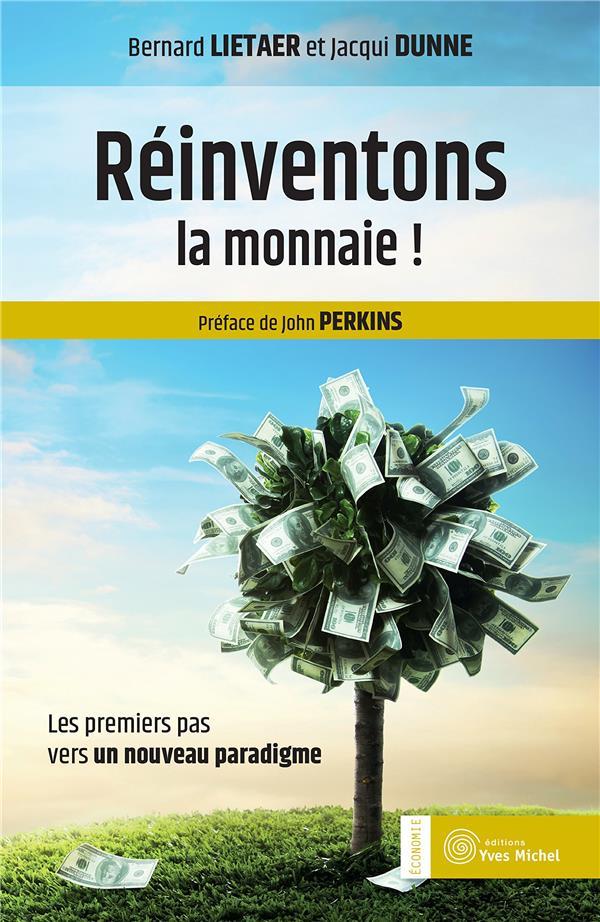 REINVENTONS LA MONNAIE !