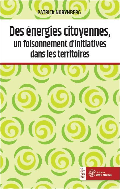 DES ENERGIES CITOYENNES UN FOISONNEMENT D'INITIATIVES DANS LES TERRITOIRES