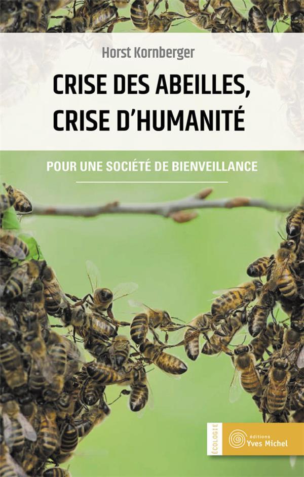 CRISE DES ABEILLES, CRISE D'HUMANITE