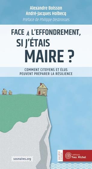 FACE A L'EFFONDREMENT, SI J'ETAIS MAIRE ?