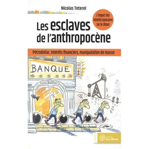 LES ESCLAVES DE L'ANTHROPOCENE