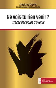 NE VOIS-TU RIEN VENIR ? - TRACER DES VOIES D'AVENIR