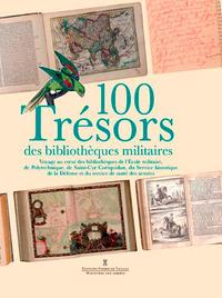 TRESORS DES BIBLIOTHEQUES MILITAIRES - UN VOYAGE A