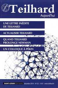 N 52 - TEILHARD AUJOURD'HUI - DECEMBRE 2014 - UNE LETTRE INEDITE DE TEILHARD