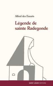 LEGENDE DE SAINTE RADEGONDE