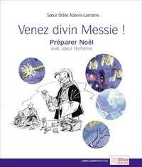 VENEZ DIVIN MESSIE ! - PREPARER NOEL AVEC SOEUR HORTENSE
