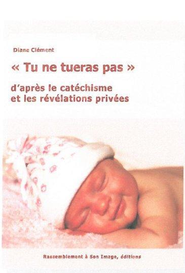 TU NE TUERAS PAS D'APRES LE CATECHISME ET LES REVELATIONS PRIVEES - L56