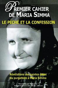 1 PREMIER CAHIER DE MARIA SIMMA. LE PECHE ET LA CONFESSION