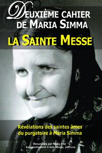 2 DEUXIEME CAHIER DE MARIA SIMMA . LA SAINTE MESSE
