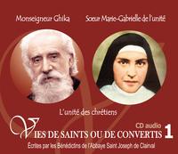 1 VIES DE SAINTS OU DE CONVERTIS T1 -- BS MONSEIGNEUR GHIKA ET SOEUR MARIE-GABRIELLE DE L'UNITE. L