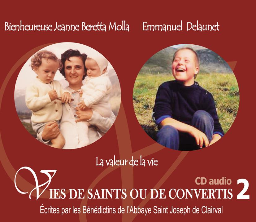 2 VIES DE SAINTS OU DE CONVERTIS T2 -- STE JEANNE BERETTA MOLLA ET EMMANUEL DELAUNET. L'AVORTEMENT