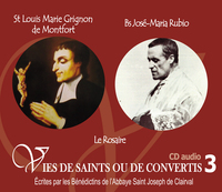 3 VIES DE SAINTS OU DE CONVERTIS T3 --SAINT LOUIS MARIE GRIGNION DE MONTFORT- BIENHEUREUX JOSE MARIA
