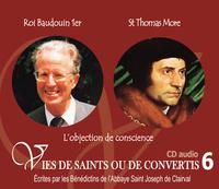 6 VIES DE SAINTS OU DE CONVERTIS T6 -- ROI BAUDOIN 1ER ET SAINT THOMAS MORE - CD306